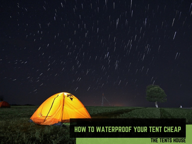 How to waterproof a tent cheap