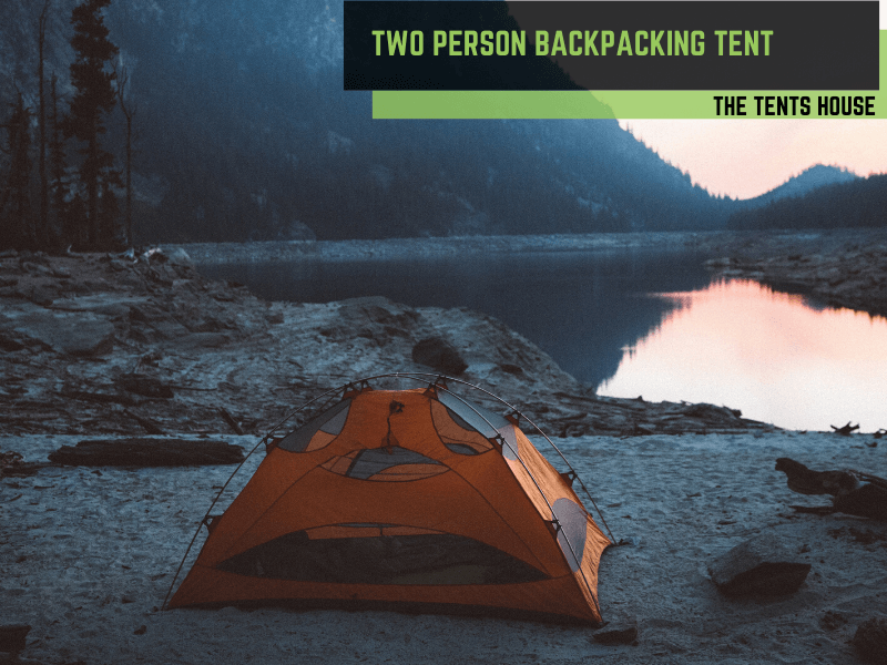 Best Two Person Backpacking Tent